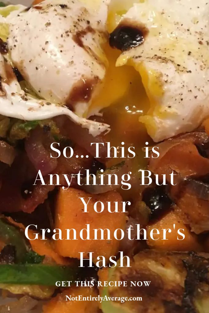 Pinterest pin image for So...This Is Anything But Your Grandmother's Hash