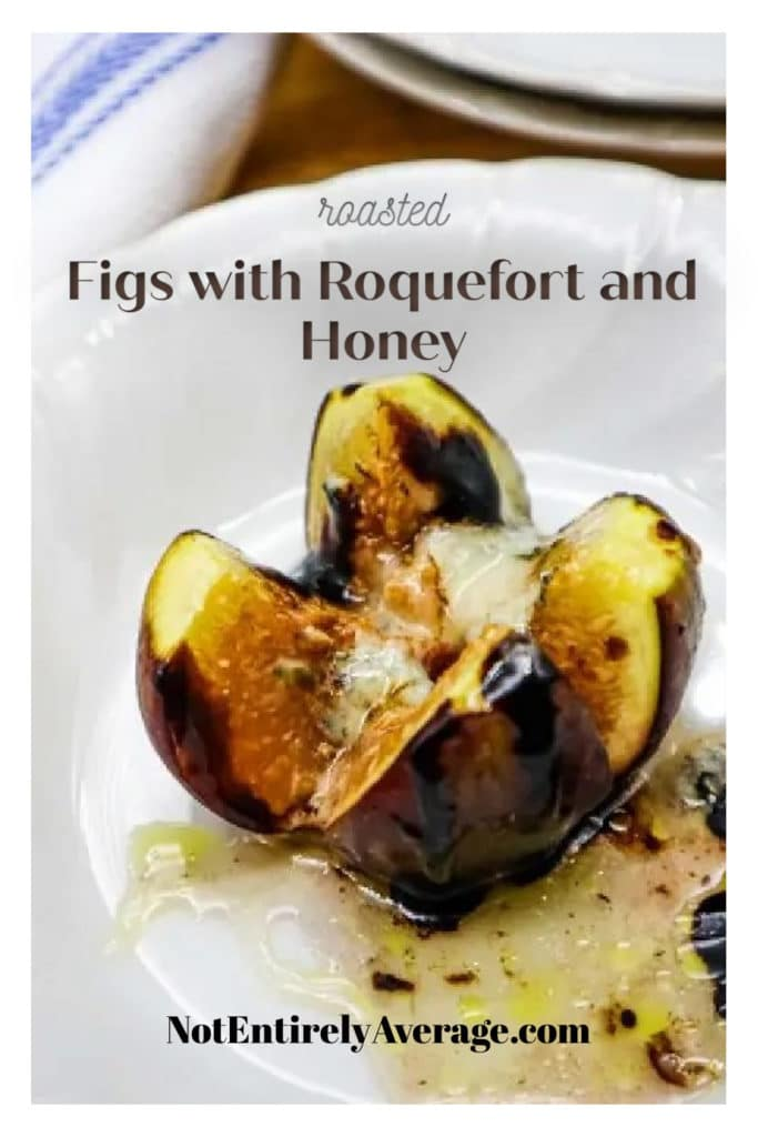 Pinterest pin image for Roasted Figs With Roquefort And Honey