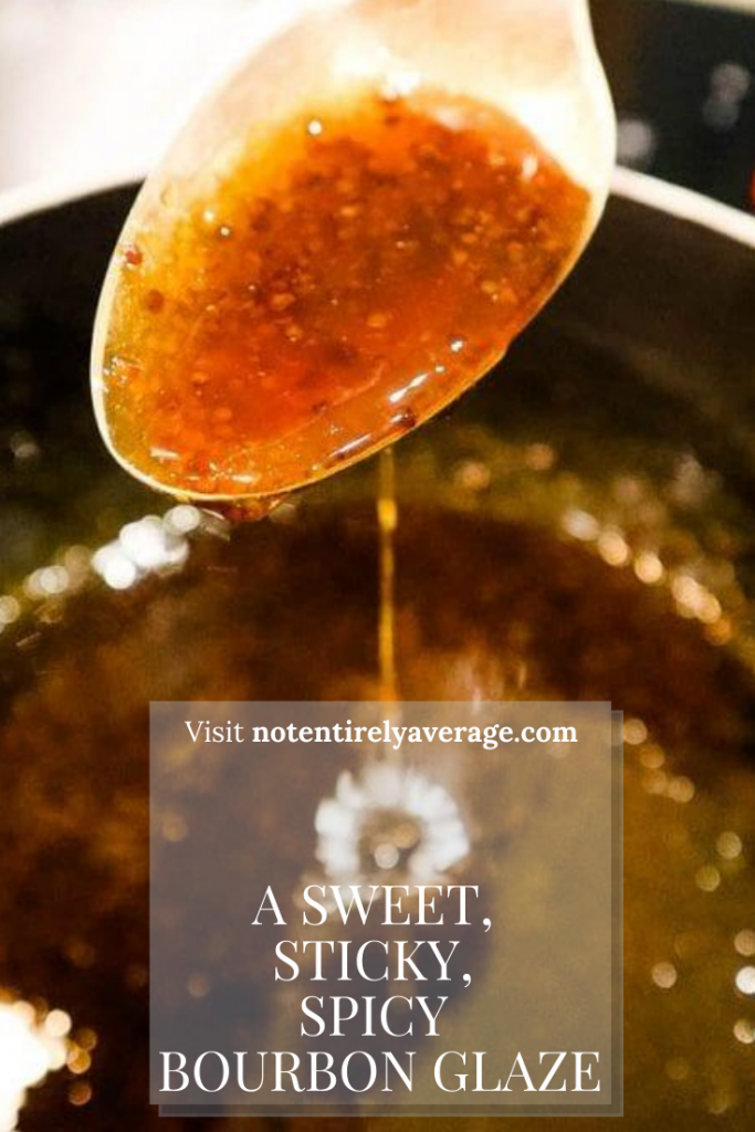 Pinterest pin for sweet, sticky, spicy bourbon glaze