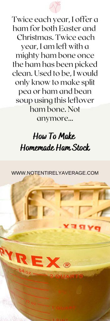 Pinterest pin image for How To Make Homemade Ham Stock