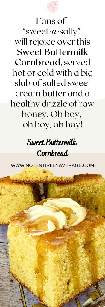 Pinterest Pin image for Sweet Buttermilk Cornbread from Not Entirely Average