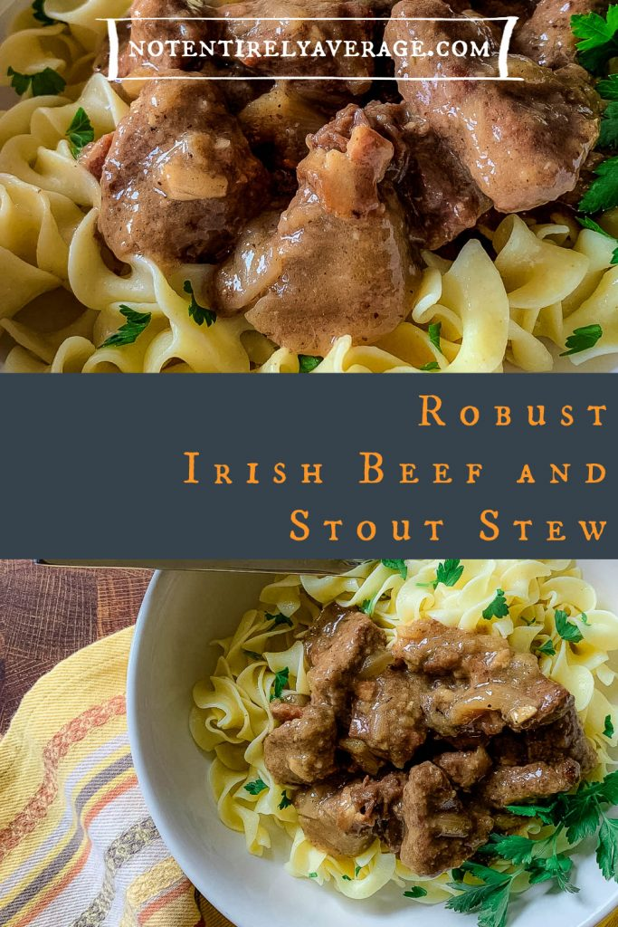 Pinterest pin image for Robust Irish Beef and Stout Stew