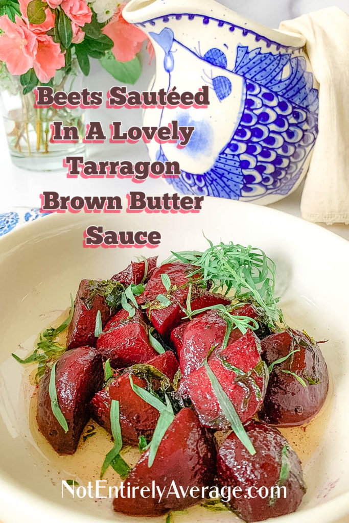 Pinterest pin image for sautéed beets in brown butter with tarragon
