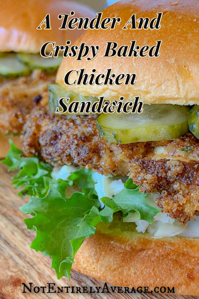 Pinterest pin image for A Tender And Crispy Baked Chicken Sandwich