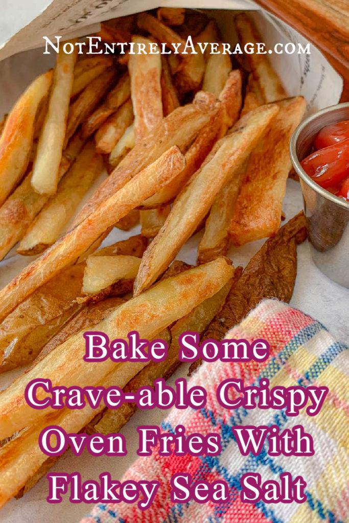 Pinterest pin image for Crispy Oven Fries