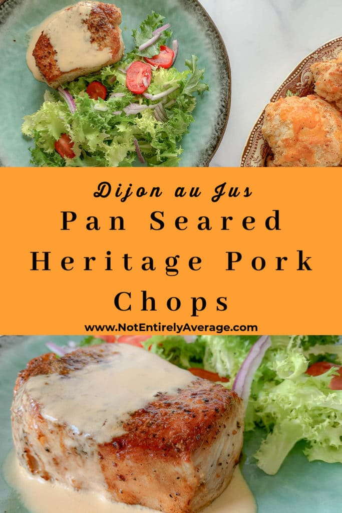 Pinterest pin image for Juicy Pan Seared Heritage Pork Chops With Dijon Au Jus