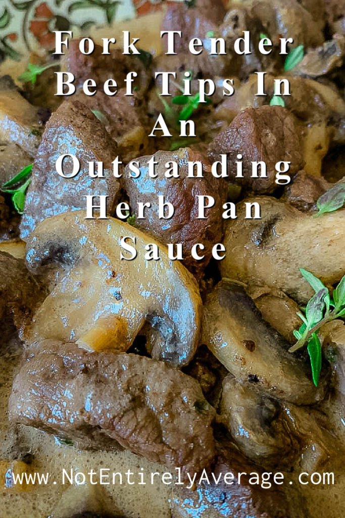 Pinterest pin image for Fork Tender Beef Tips In An Outstanding Herb Pan Sauce