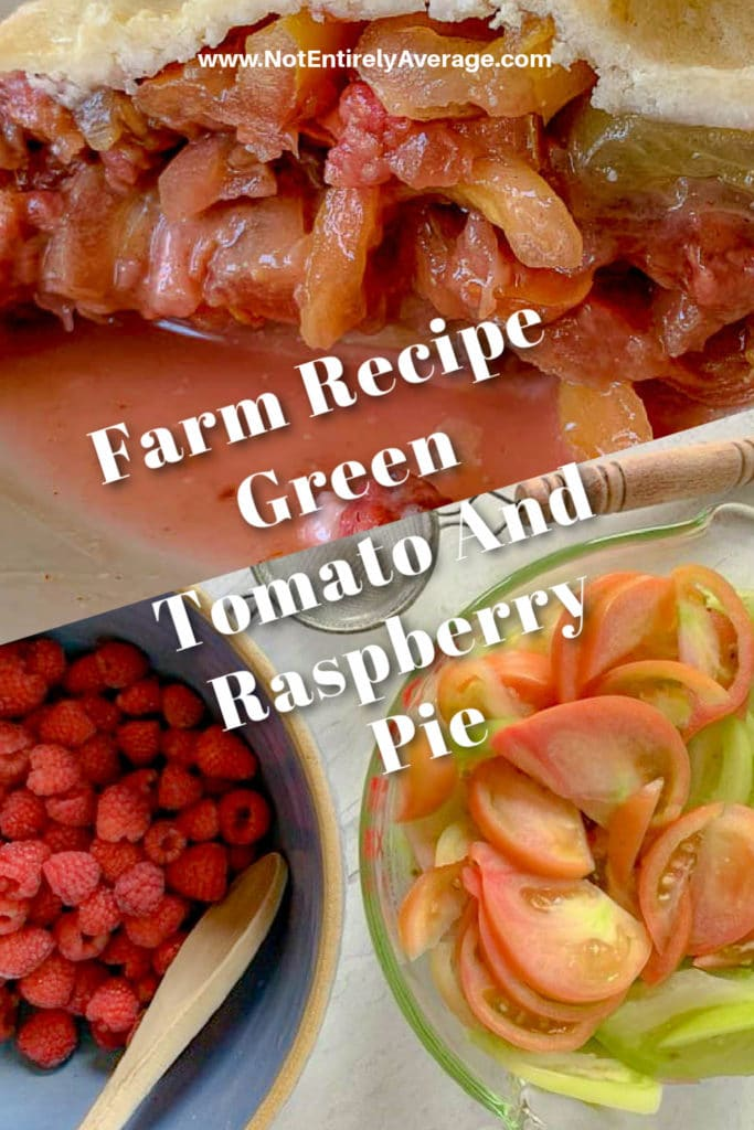 Pinterest pin image for Farm Recipe Green Tomato And Raspberry Pie