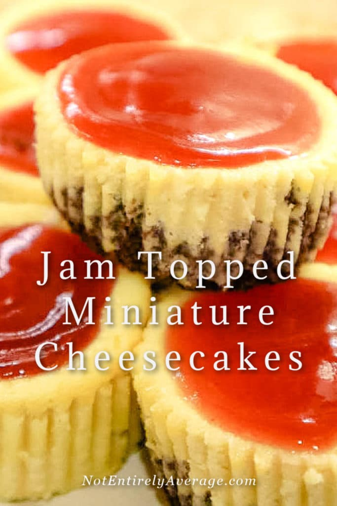 Pinterest Pin Image for Jam Topped Miniature Cheesecakes
