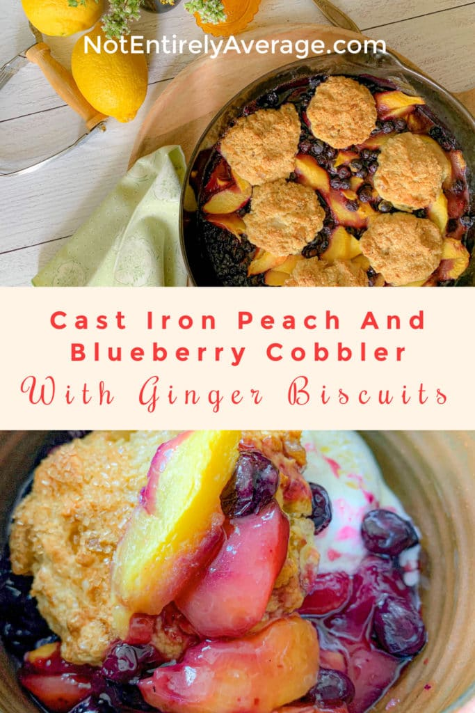 Pinterest pin image for Cast Iron Peach And Blueberry Cobbler With Ginger Biscuits