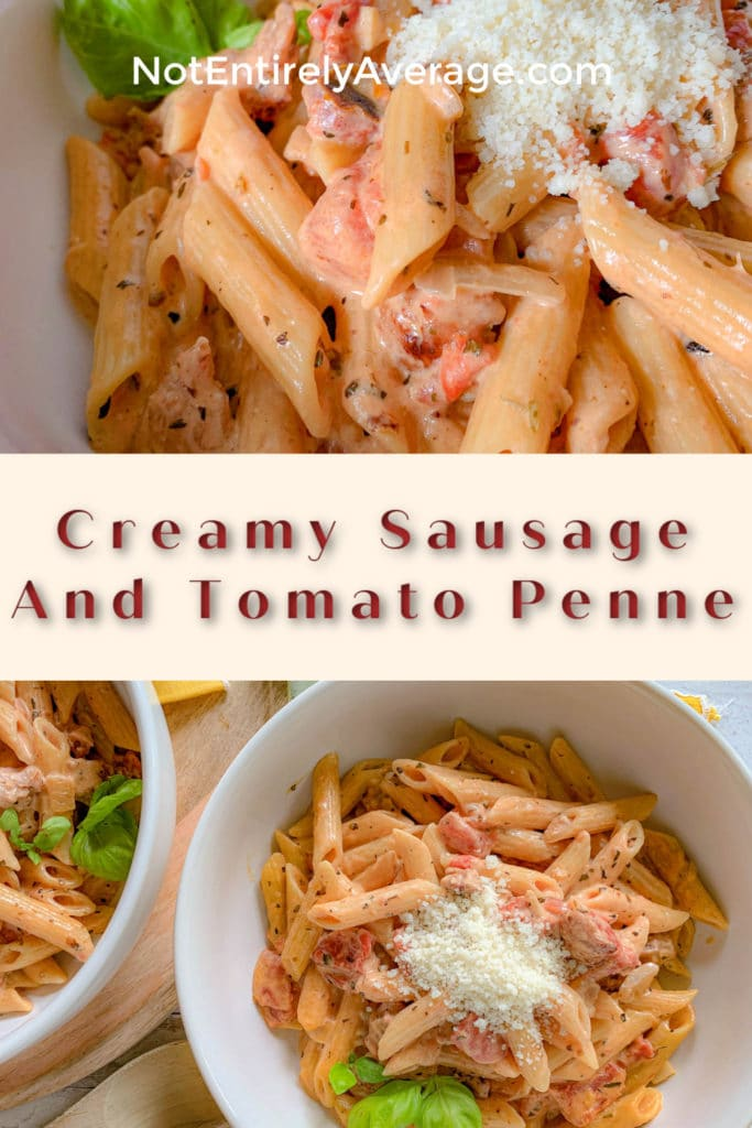 Pinterest pin image for Creamy Sausage And Tomato Penne