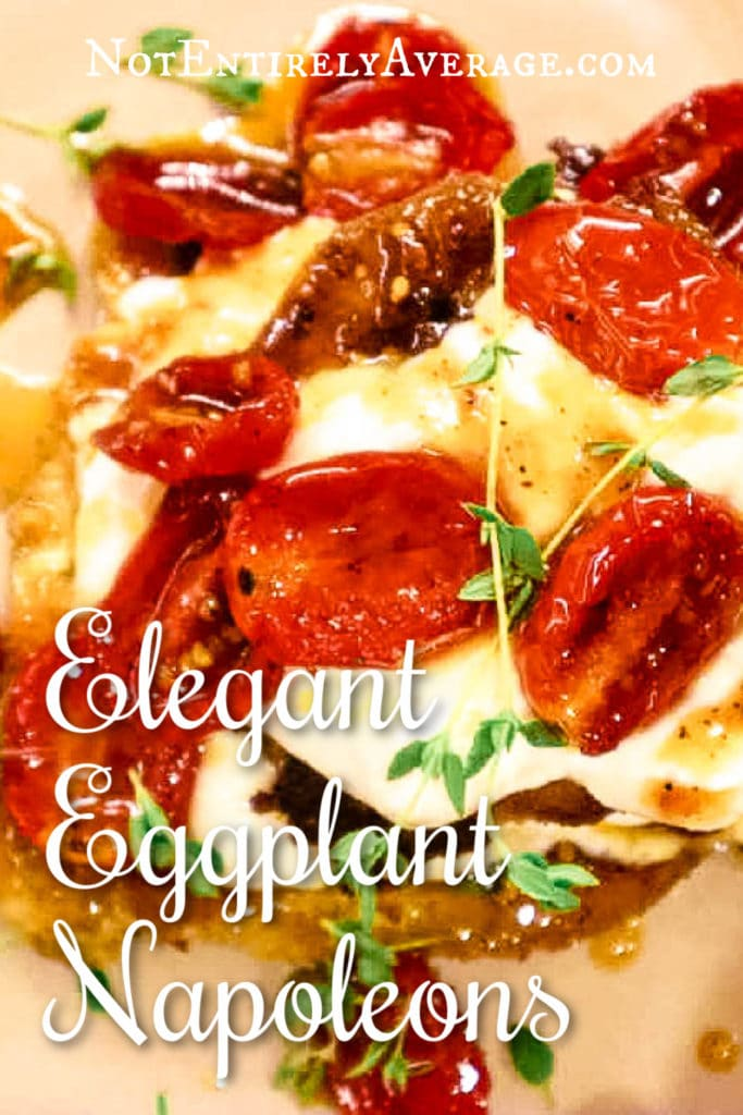 Pinterest pin image for Elegant Eggplant Napoleons