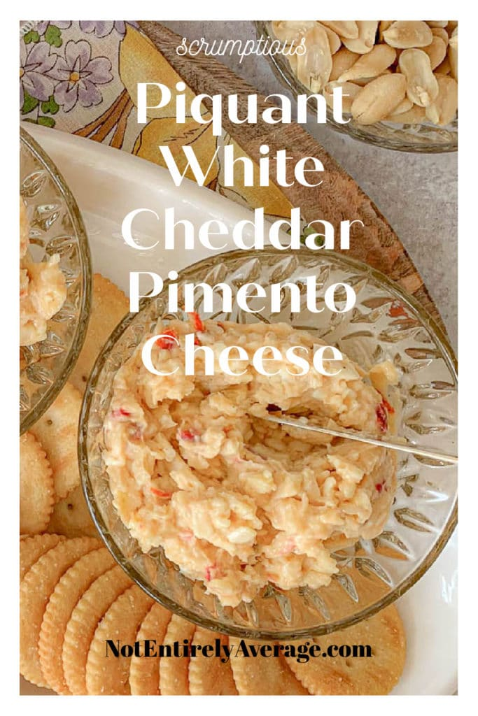 Pinterest pin image for Piquant White Cheddar Pimento Cheese