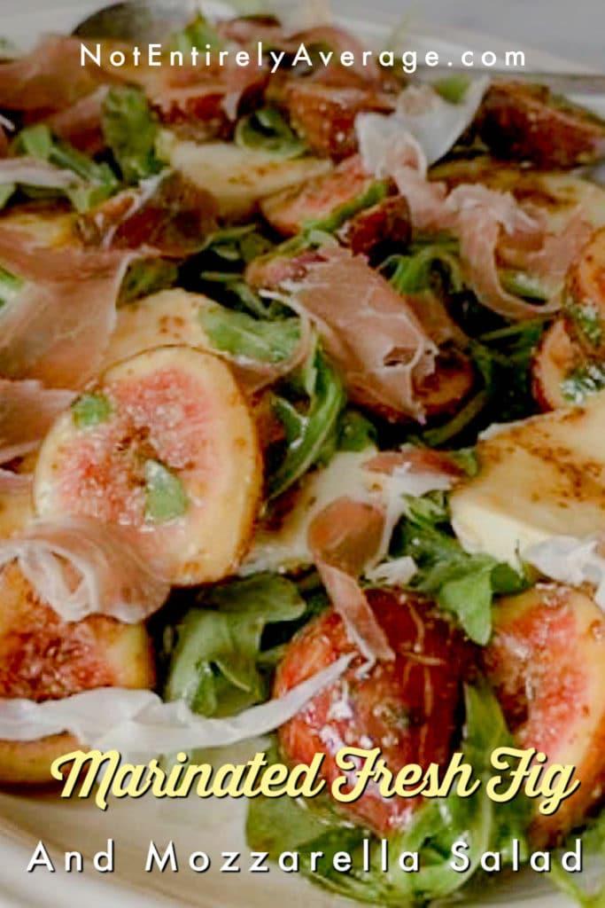 Pinterest pin image for Marinated Fresh Fig And Mozzarella Salad