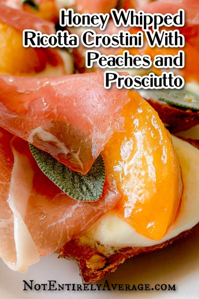 Pinterest pin image for Honey Whipped Ricotta Crostini With Peaches And Prosciutto