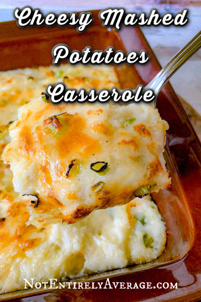 Pinterest pin image for Cheesy Mashed Potatoes Casserole