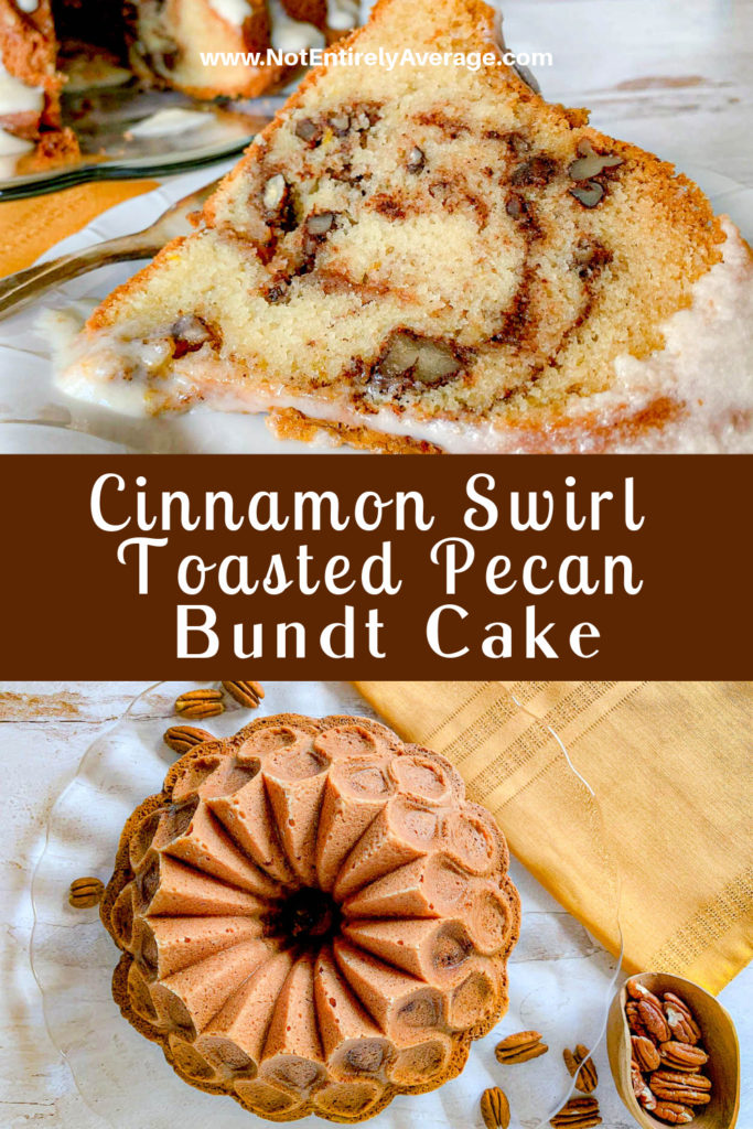 Pinterest pin image for cinnamon swirl toasted pecan bundt cake not entirely average