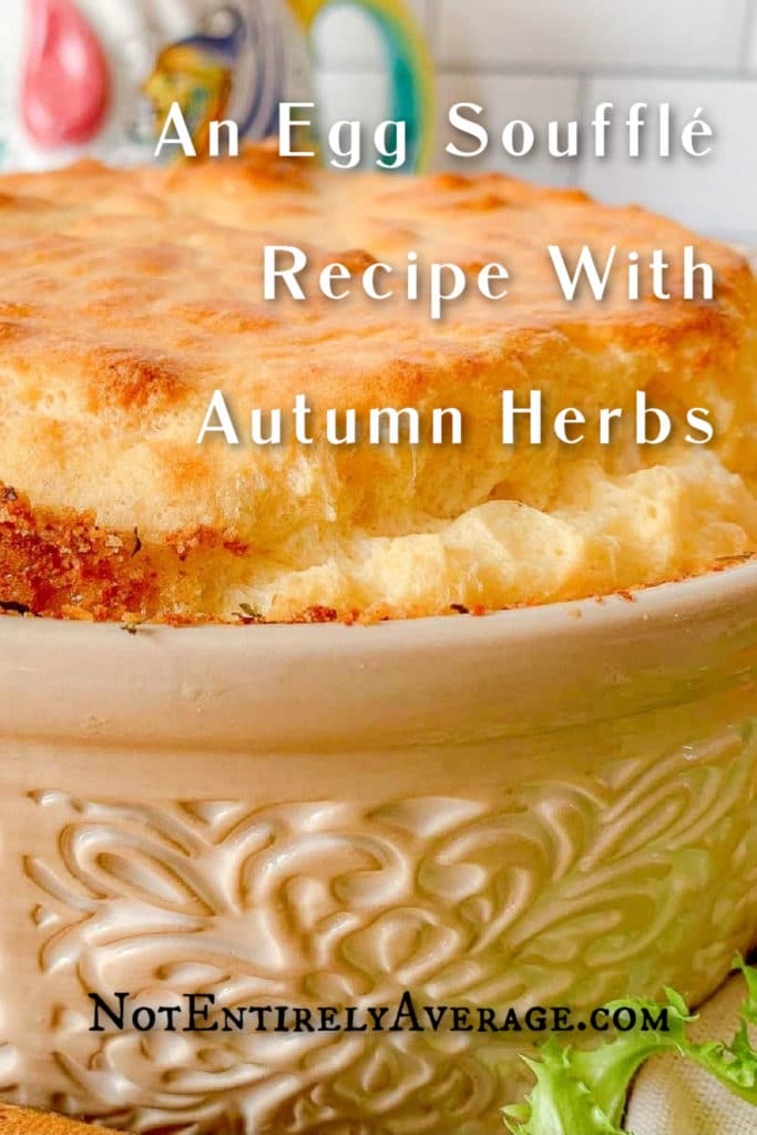 Pinterest pin image for An Egg Soufflé With Autumn Herbs