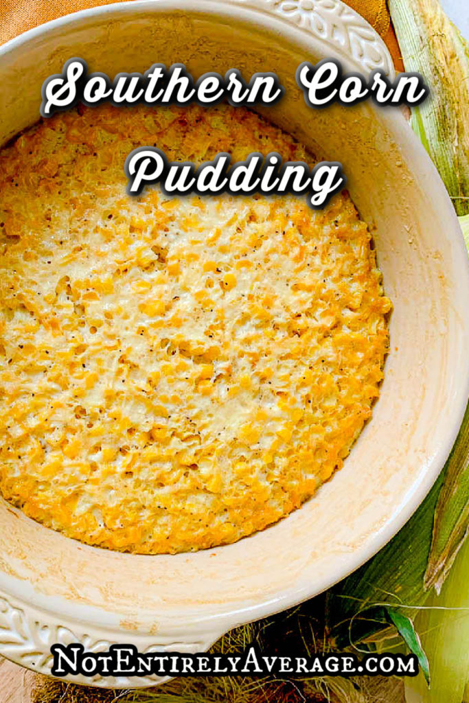 Pinterest pin image for Southern Corn Pudding