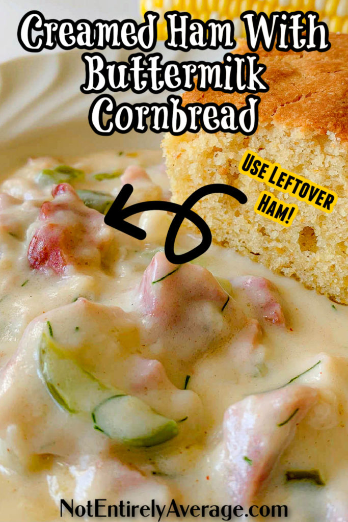 Pinterest pin image for Creamed Ham, With Buttermilk Cornbread