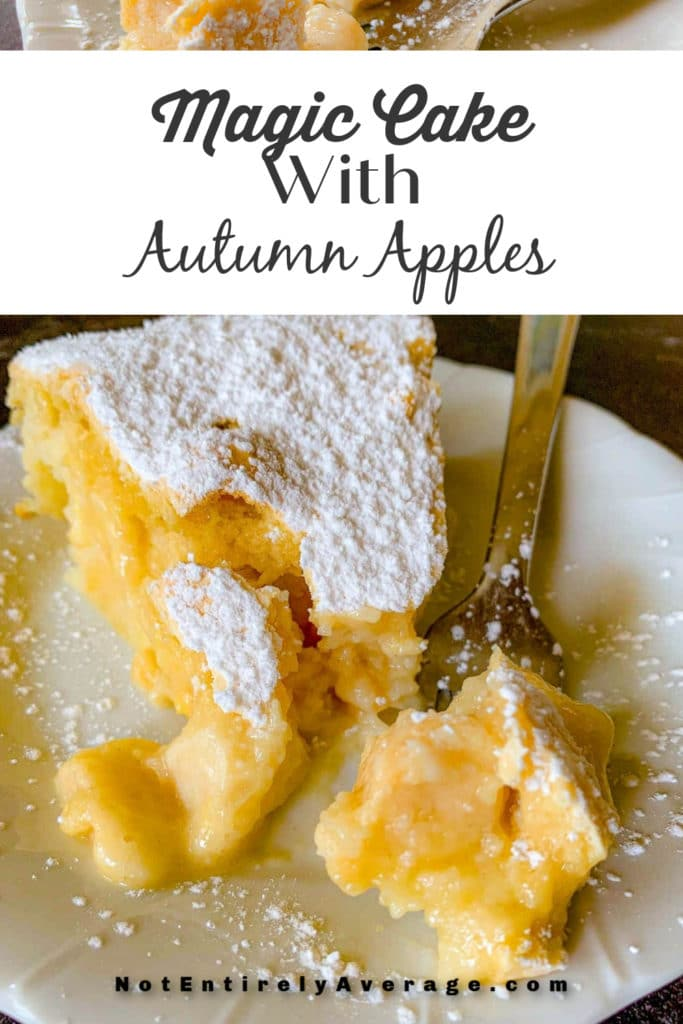 Pinterest pin image for Magic Cake With Autumn Apples