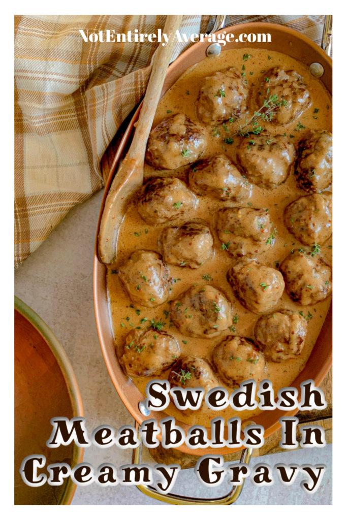 Pinterest pin image for Swedish Meatballs In Creamy Gravy